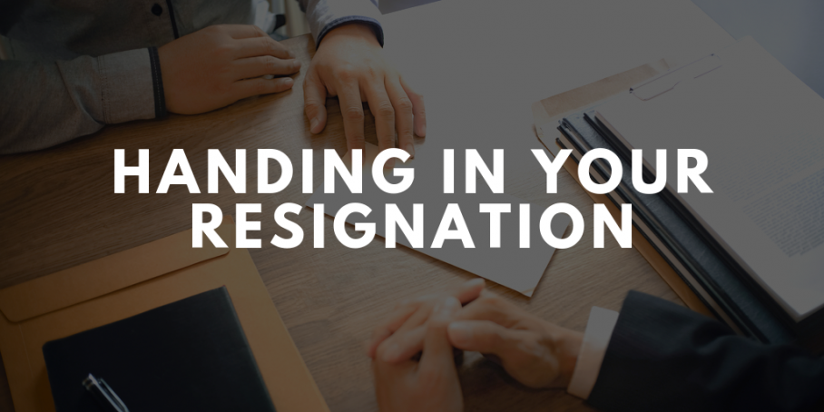 How To Hand In Your Resignation