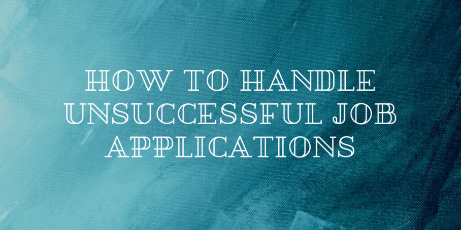 How To Handle An Unsuccessful Job Application