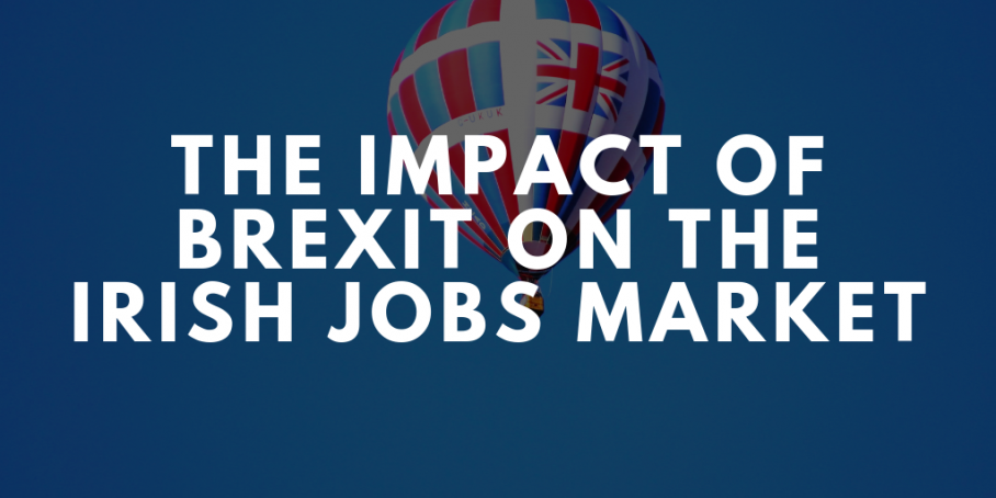 The Impact Of Brexit On The Irish Jobs Market