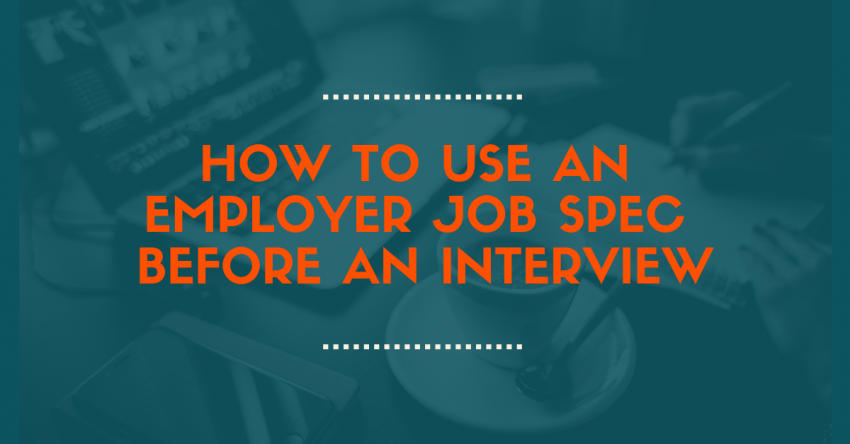 How To Use An Employer Job Spec Before An Interview