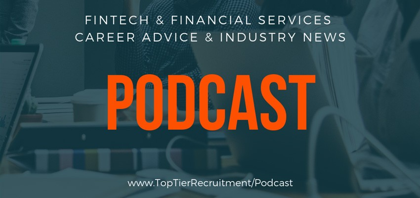 Podcast: Career Advice For FinTech & Financial Services Professionals